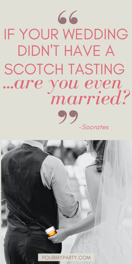 """Graphic that says """"If your wedding didn't have a scotch tasting... are you even married?"""""""