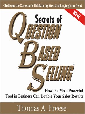 The Secrets of Question-Based Selling